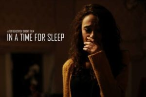 In a Time for Sleep (2016) by Tofiq Rzayev - Unsung Films
